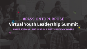 Passion to Purpose Virtual Youth Summit 2021